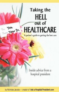 Taking the Hell Out of Healthcare by Nick Jacobs
