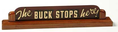 Truman's phrase &quot;The Buck Stops Here&quot; - F. Nicholas Jacobs, FACHE